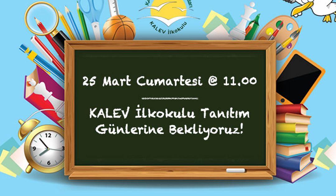 KALEV İlkokulu Tanıtım Günleri 25 Mart 2017